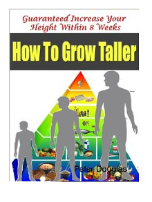 How-To-Grow-Taller-Guaranteed-Increase-Your-Height-Within-8-Weeks-review-peter-Douglas-Books-amazon-guide-ebook-ways-to-become-taller